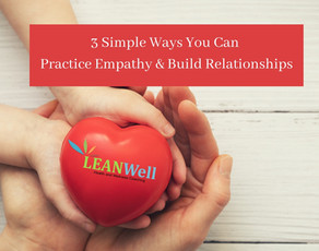 3 Simple Ways You Can Practice Empathy and Build Relationships