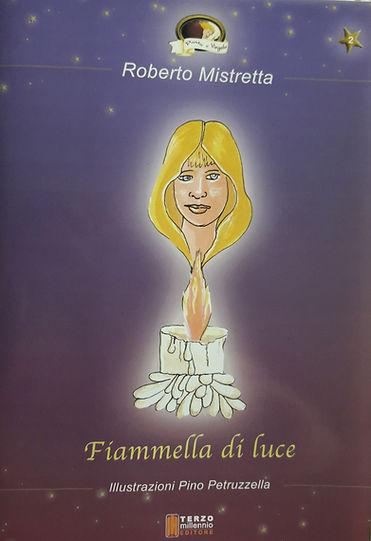 Libro di Roberro Mistretta per bambini Fiammella di luce