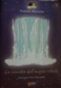 Libro di Roberro Mistretta per bambini La cascata dell'acqua ribelle