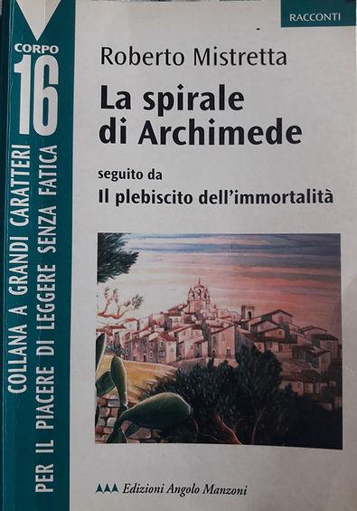 Libro di Roberro Mistretta La Spirale di archimede