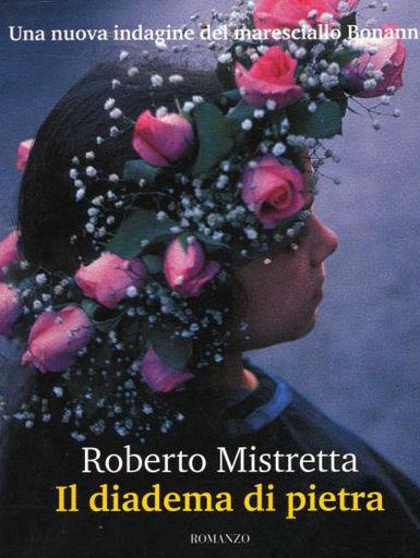 Romanzo di Roberto MIstretta Il diadema di pietra