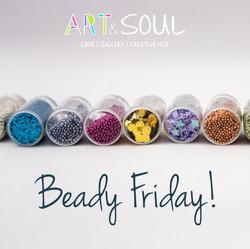 Beady Friday - Art & Soul