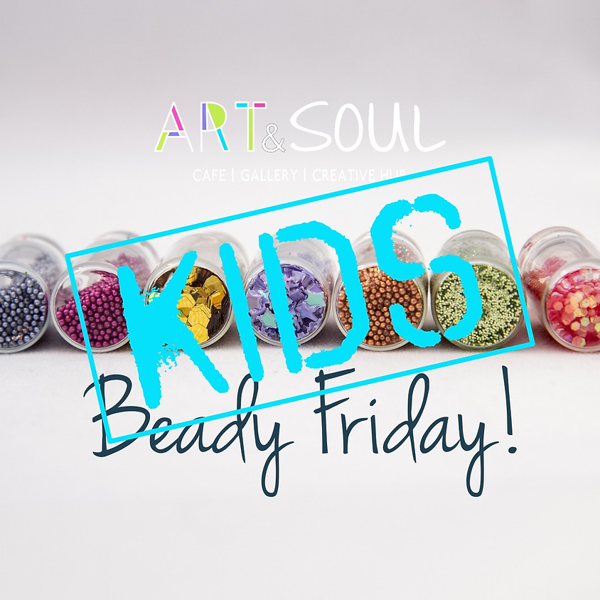 Beady Friday for Kids - session 2