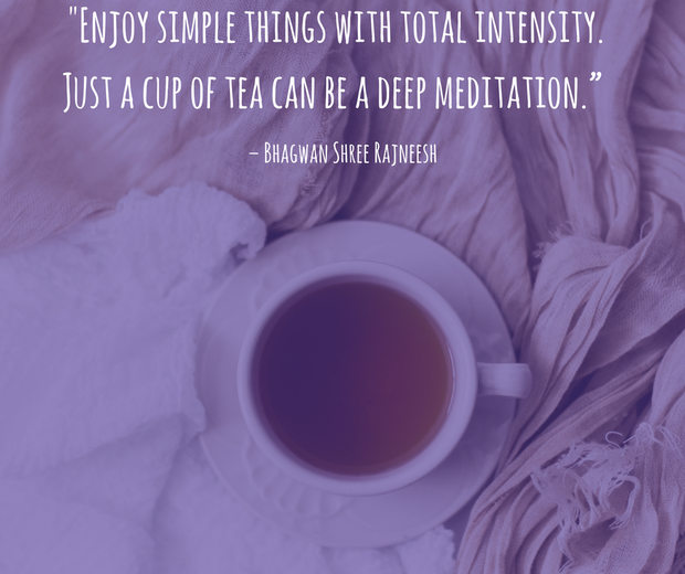 Tea Meditation (or coffee)- Mindful moments every mum can manage