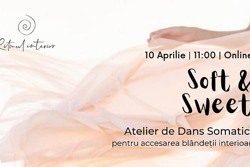 Soft&Sweet - Atelier de Dans Somatic pentru accesarea blândeții interioare