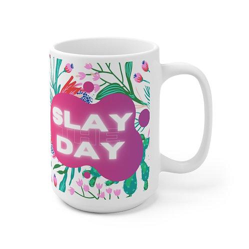 """Slay The Day"" Ceramic Mug 15oz"