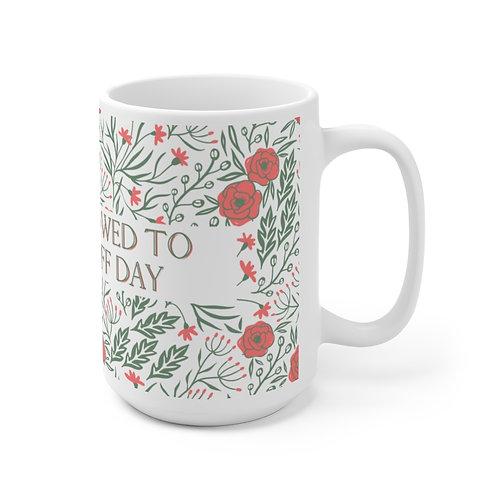 """""""Off Days Are Ok"""" Ceramic Mug 15oz"""