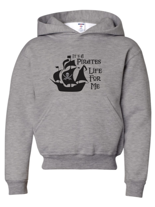"""Pirates Life"" Adult Hooded Sweatshirt"