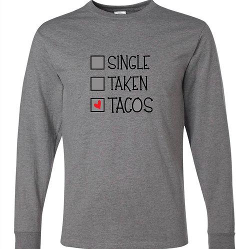 """Single. Taken. Tacos."" Long Sleeve Tee"