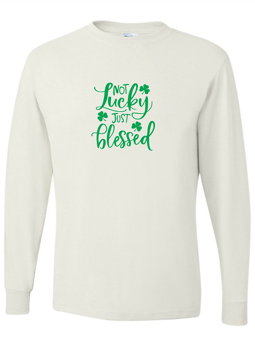 """""""Not Lucky, Just Blessed"""" Long Sleeve Tee"""