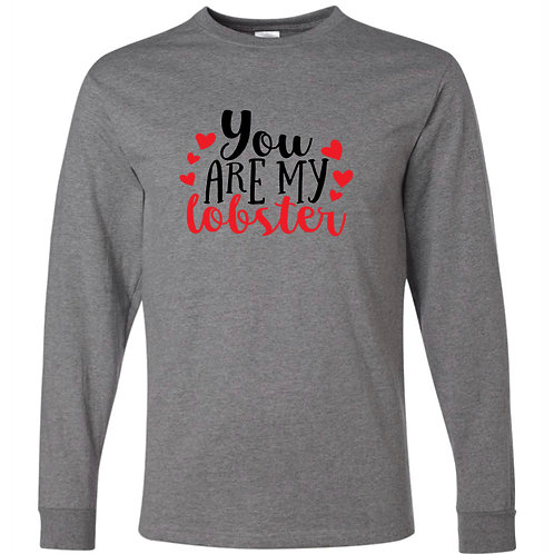 """You Are My Lobster"" Long Sleeve Tee"