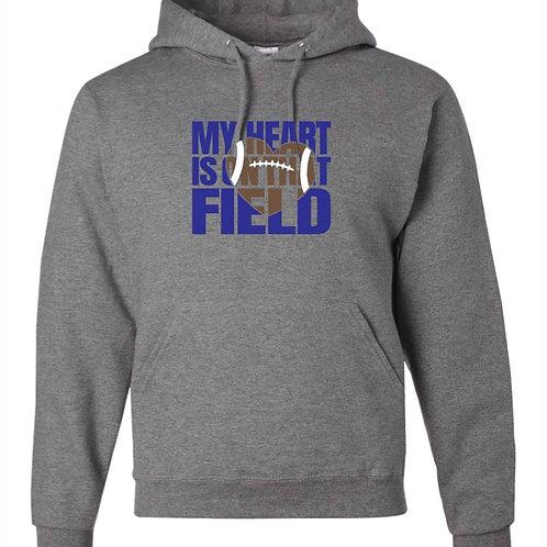 """""""My Heart is On That Field"""" Hooded Sweatshirt"""