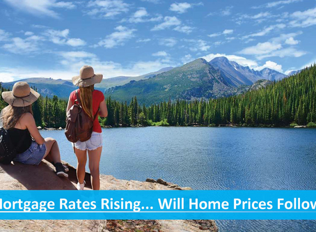 Mortgage Rates Rising...Will Home Prices Follow?