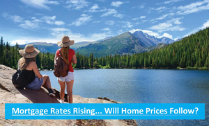 mortgage rates rising, do rising rates change home prices
