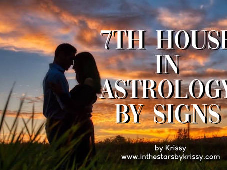 7th House in Astrology - By Signs Meaning (and how you are in relationships)