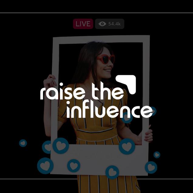 Raise The Influence