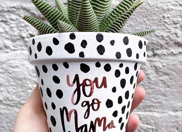 You go mama
