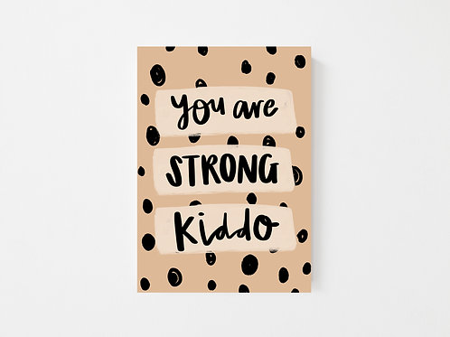 You are STRONG kiddo