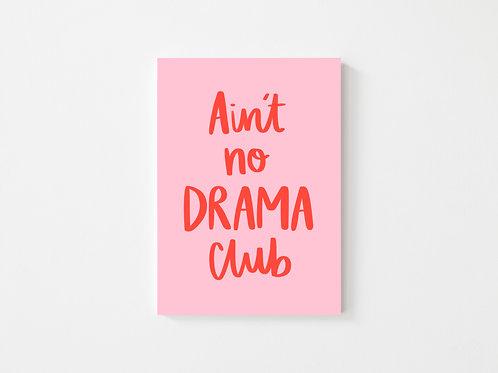 Ain't no DRAMA club