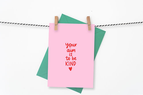Aim to be Kind Always