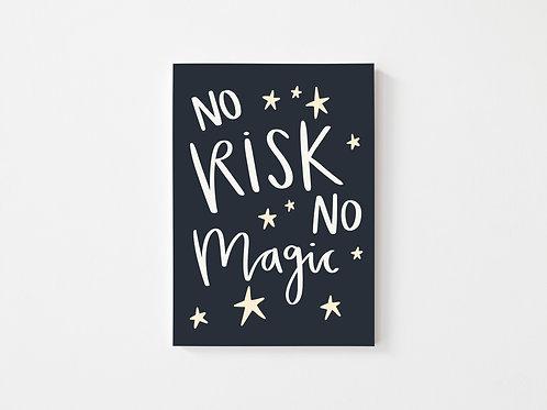 No risk No magic