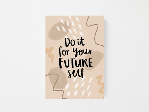 Do it for your future