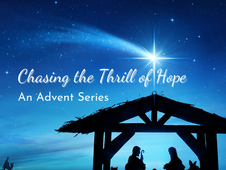 Chasing the Thrill of Hope | Week Three: Be Still