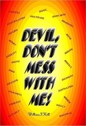 DEVIL, DON'T MISS ME