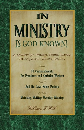 IN MINISTRY IS GOD KNOWN