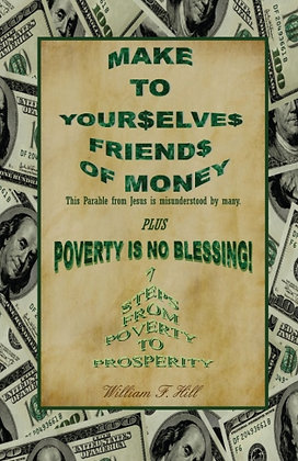 MAKE TO YOURSELVES FRIENDS OF MONEY