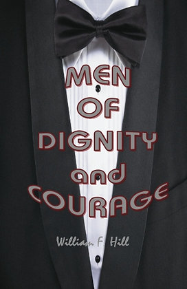 MEN OF DIGNITY & COURAGE