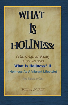 WHAT IS HOLINESS? Book 1 & 2