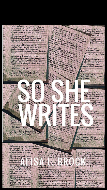 So She Writes by Alisa L Brock