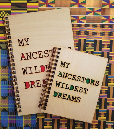 My Ancestors Wildest Dreams (Wooden)