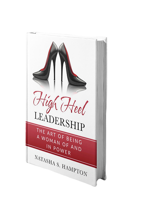 High Heel Leadership, The Art of Being A Woman In Power (hard cover)