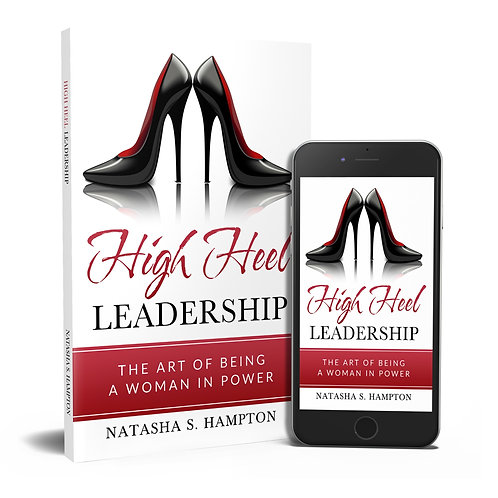 High Heel Leadership, The Art of Being A Woman In Power (BLACK & WHITE)