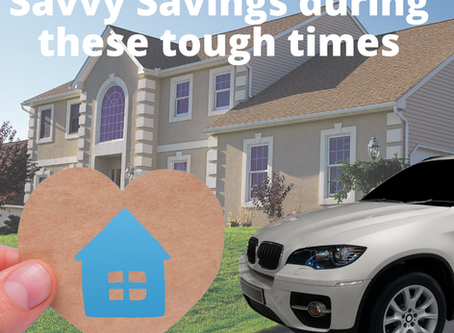 Savvy Savings for Homeowners during these tough times