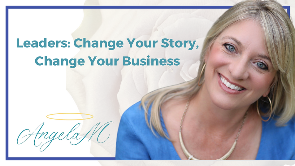 Leaders_ Change Your Story, Change Your