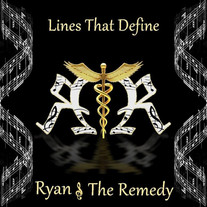 """Ryan & The Remedy """"Lines That Define"""""""