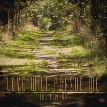 Love Will Pursue Me