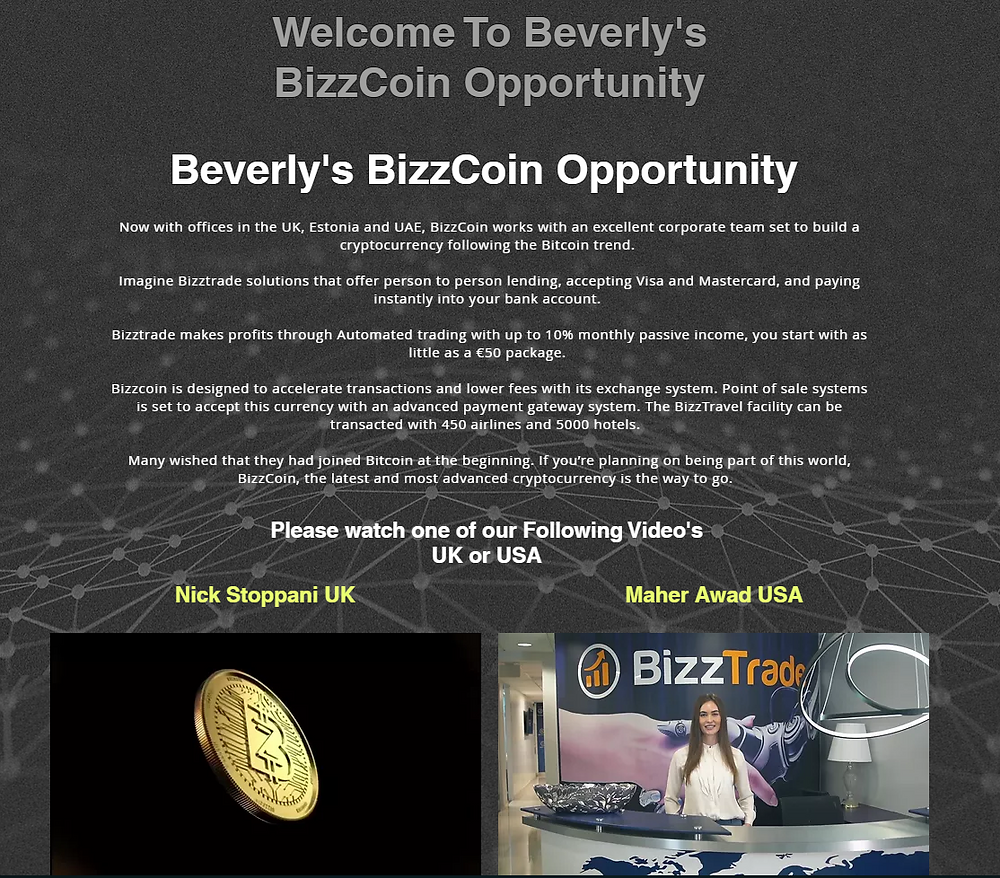Now with offices in the UK, Estonia and UAE, BizzCoin works with an excellent corporate team set to build a cryptocurrency following the Bitcoin trend.    Imagine Bizztrade solutions that offer person to person lending, accepting Visa and Mastercard, and paying instantly into your bank account.