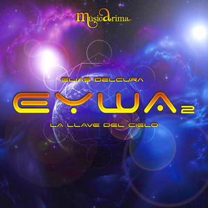 Eywa 2|La Llave del Cielo| Elías Delcura