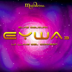 Eywa 3 | La Llave del Corazón | Elías Delcura