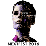 Silence and the Machine Poster (Nextfest)