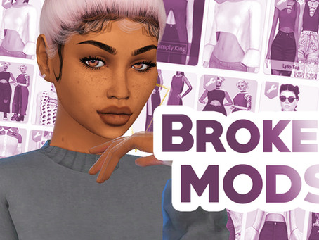 Broken Mods (June 2020) | The Sims 4