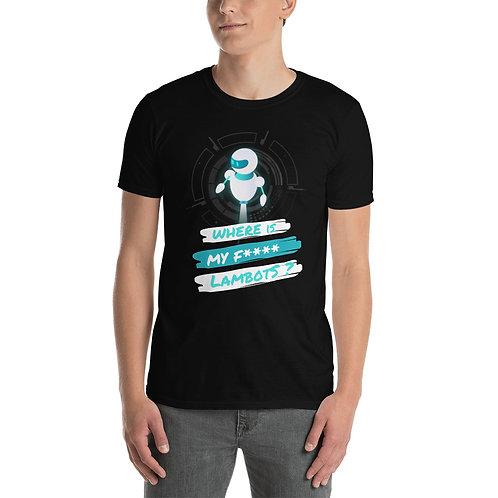 Where is -  Unisex T-Shirt