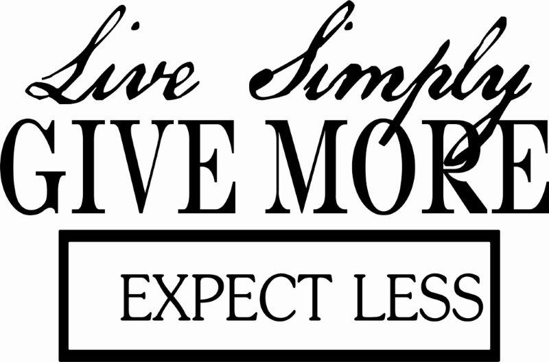 LIVE SIMPLY , GIVE MORE