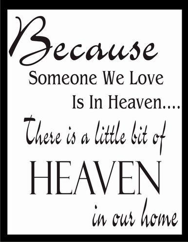 because someone we love is in heaven