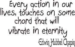 EVERY ACTION IN OUR LIVES