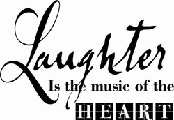 laughter is the music of  THE HEART